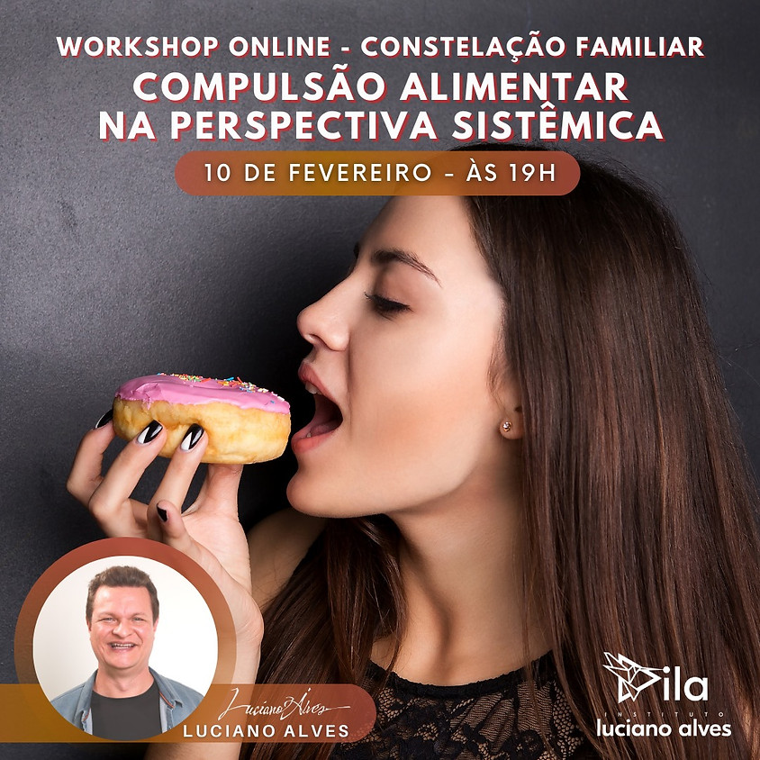 Workshop Online - Constelação Familiar Compulsão Alimentar na Perspectiva Sistêmica