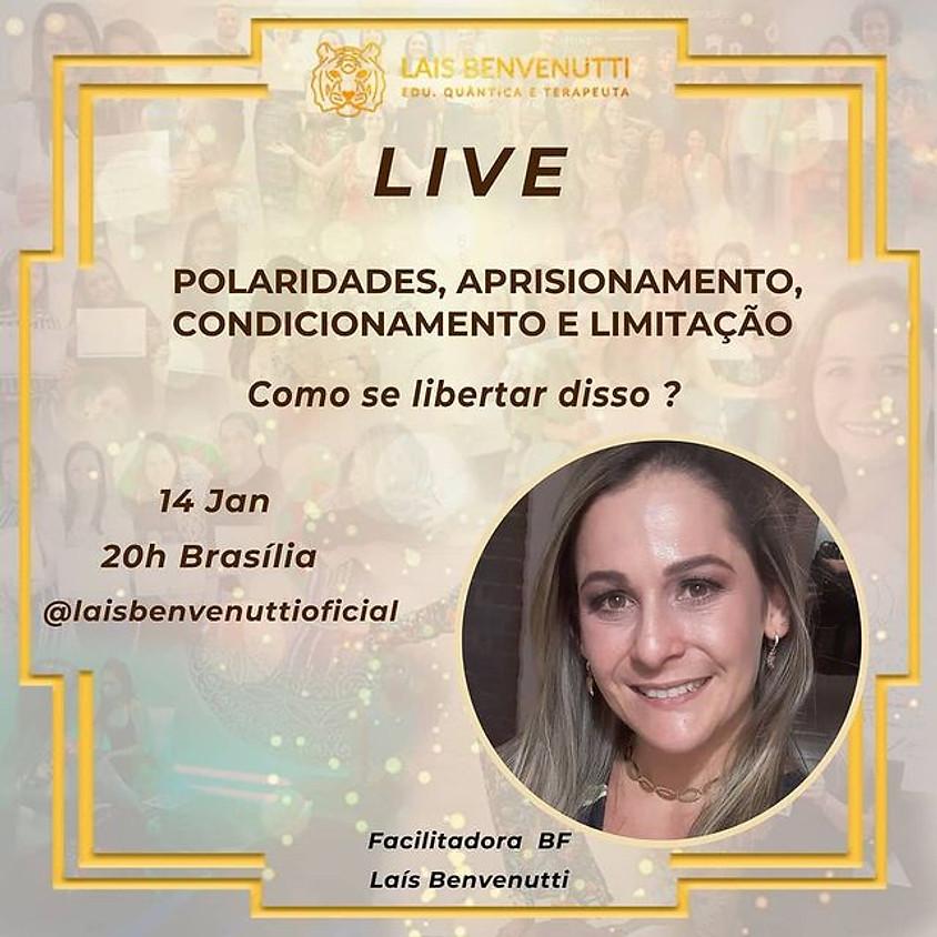 Live: Polaridades, Aprisionamento, Condicionamento e Limitação.