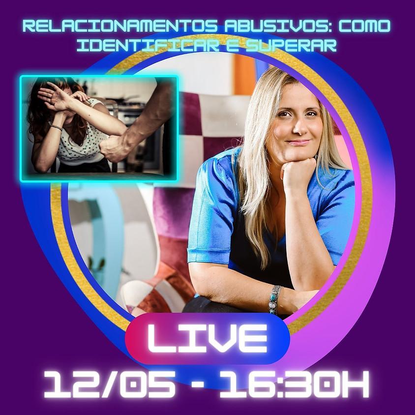 Live: Relacionamentos Abusivos: Como Identificar e Superar