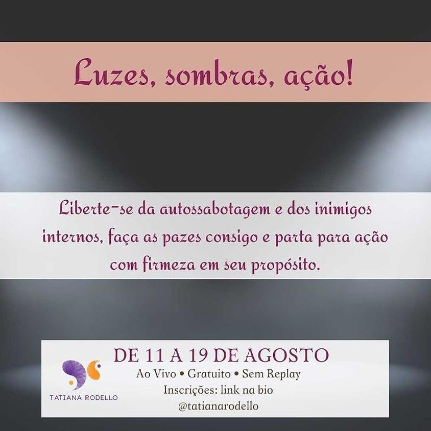 """Lives: Imersão Gratuita de Agosto: """"LUZES, SOMBRAS, AÇÃO!"""""""