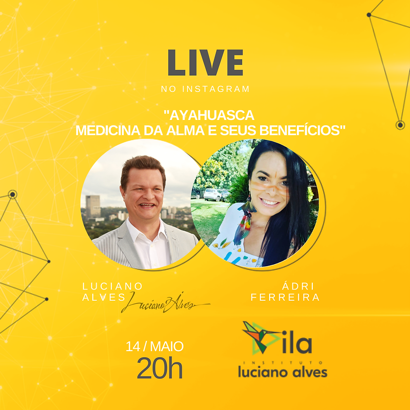 Live: Ayahuasca Medicina da Alma e seus Benefícios