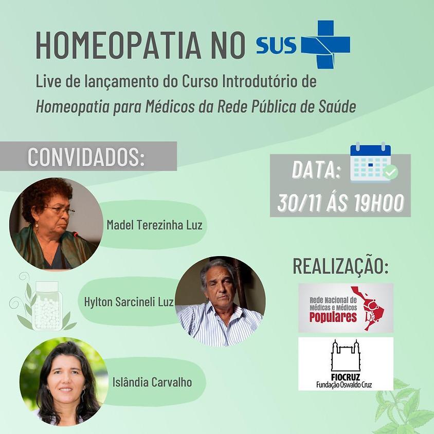 Live: De lançamento Curso Introdutório de Homeopatia para Médicos da Rede Pública de Saúde ( SUS )