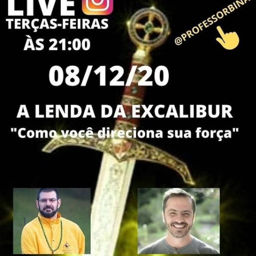 """Live : A Lenda da Excalibur _ """" Como você direciona sua força """""""