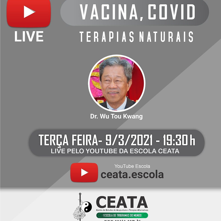 Live: Vacina, Covid, Terapias Naturais