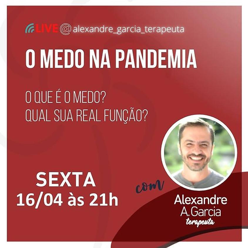 Live: O medo na Pandemia  - O que é o Medo? Qual sua Real Função?