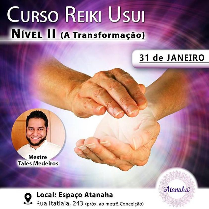 Curso Reiki Usui - Nível II ( A Transformação )