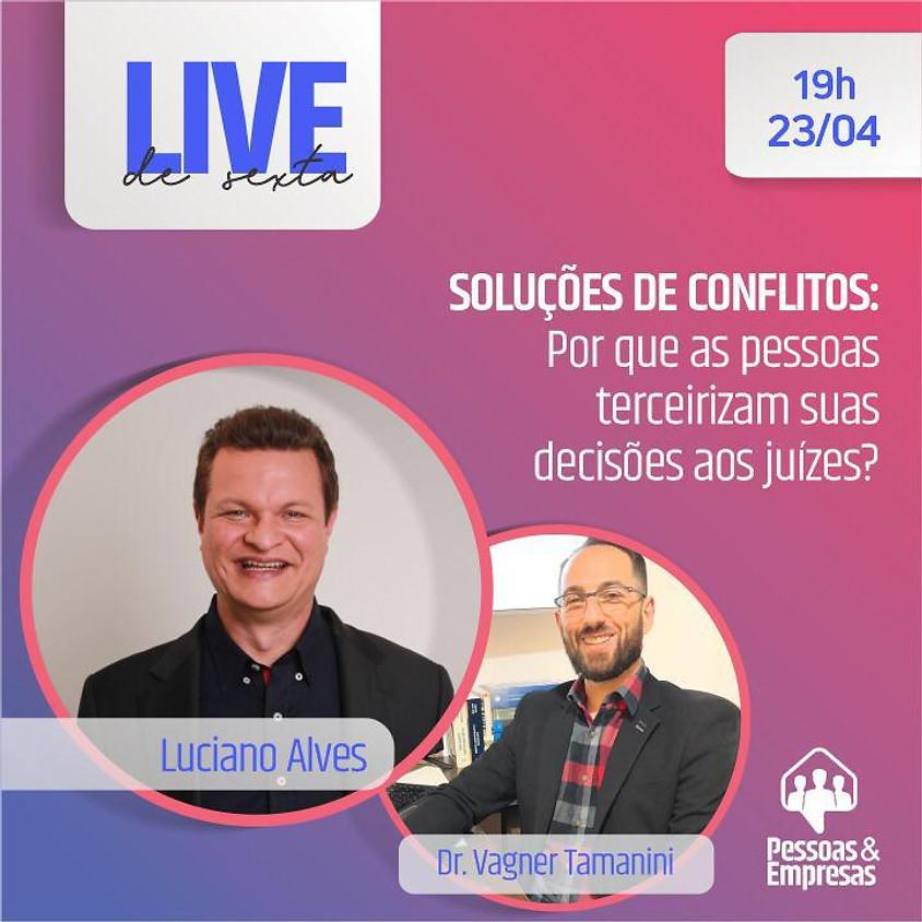 Live: Soluções de Conflitos - Porque as Pessoas Terceirizam suas Decisões aos Juízes?