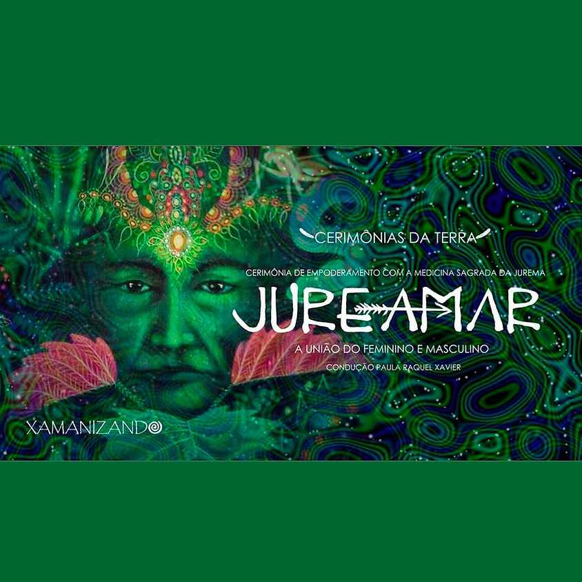 JureAmar - Cerimônia com a Medicina Sagrada da Jurema