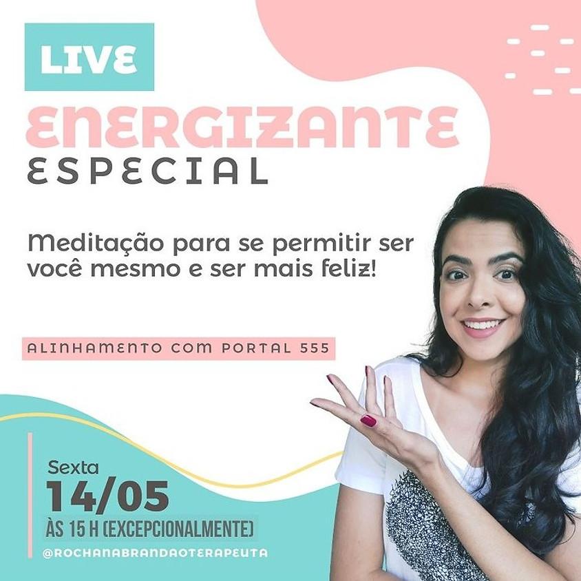 Live: Energizante Especial  - Meditação para se permitir ser você mesmo e ser mais feliz
