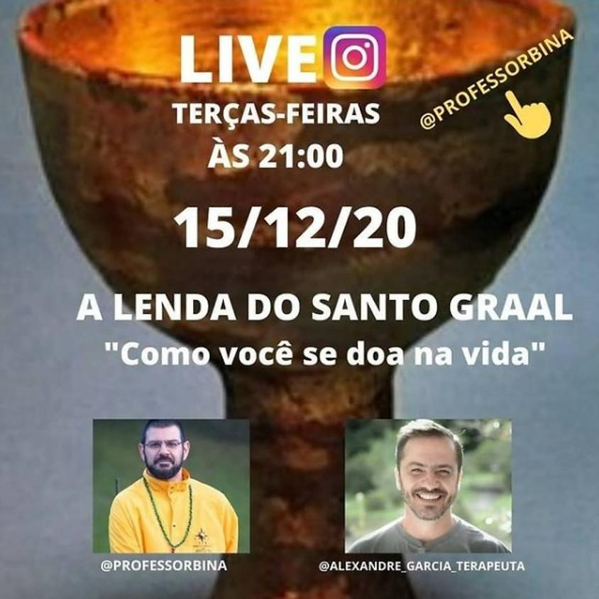 """Live: A  Lenda do Santo Graal """" Como você se doa na vida"""""""