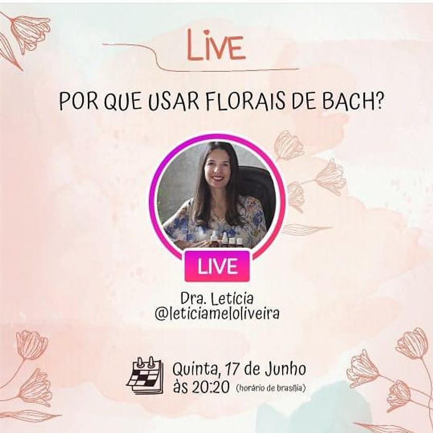 Live: Por que usar Florais de Bach?