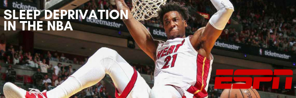 """Sleep Deprivation in the NBA """"Its the dirty little secret that everybody knows about"""""""
