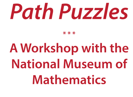 Path Puzzling Workshop with the National Museum of Mathematics