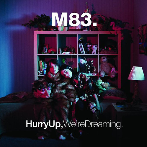 M83 Hurry Up, We're Dreaming.