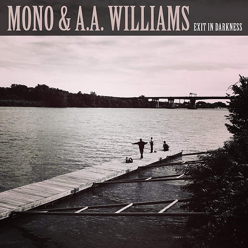 """MONO & A.A. WILLIAMS Exit In Darkness (10"""")"""