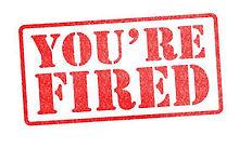 you're fired.jpg