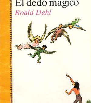 Reseña de «El dedo mágico», de Roald Dahl.