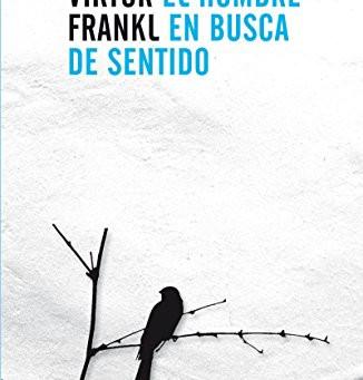 Reseña de «El hombre en busca de sentido», de Viktor Frankl