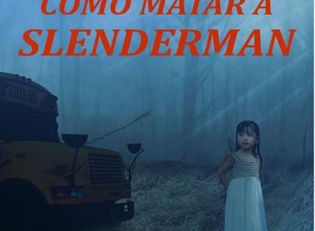 Reseña de «Cómo matar a Slenderman», de Juan Valverde
