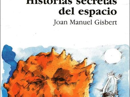 Reseña de «Historias secretas del espacio», de Joan Manuel Gisbert.