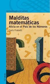 Reseña de «Malditas matemáticas. Alicia en el país de los números», de Carlo Frabetti.
