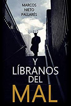 Reseña de «Y libranos del mal», de Marcos Nieto Pallarés