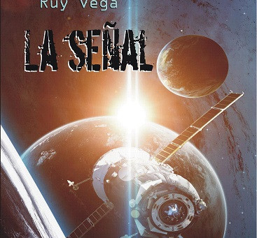 """Reseña de """"La señal"""", de Ruy Vega."""