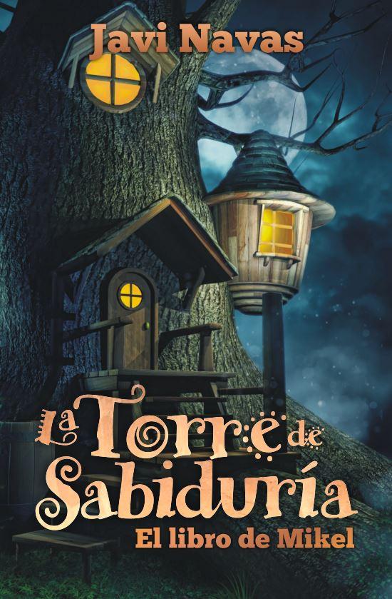 La torre de sabiduría. El libro de Mikel en www.javinavas.es