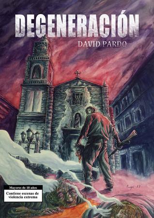 Degeneración, de David Pardo. En www.javinavas.es