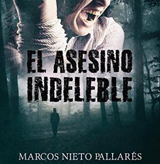 Comentario breve sobre «El asesino indeleble», de Marcos Nieto Pallarés
