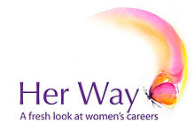 her way a fresh look at womens careers