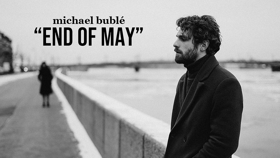 Michael-Buble-End-of-May-Lyric-Video-Cas