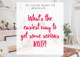 What's the easiest way to get some serious ROI?!?!