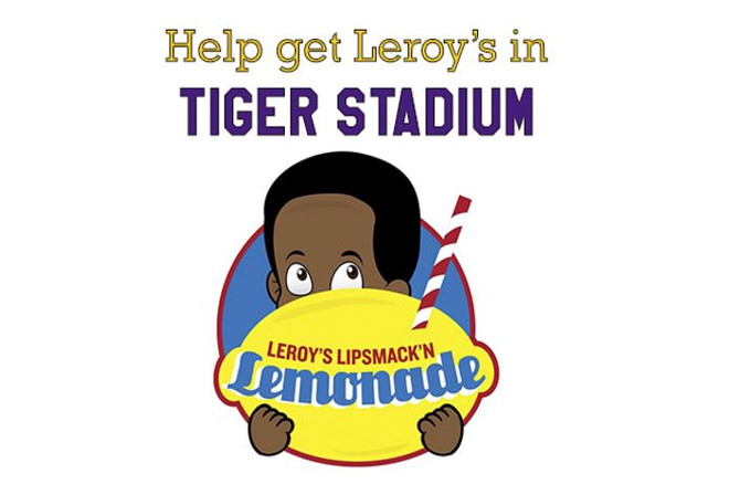 Help Get Leroy's Lemonade in LSU Tiger Stadium!