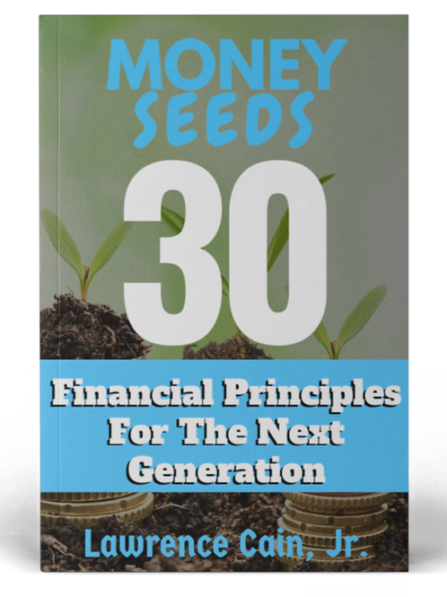 Money Seeds: 30 Principles For The Next Generation (Paperback)