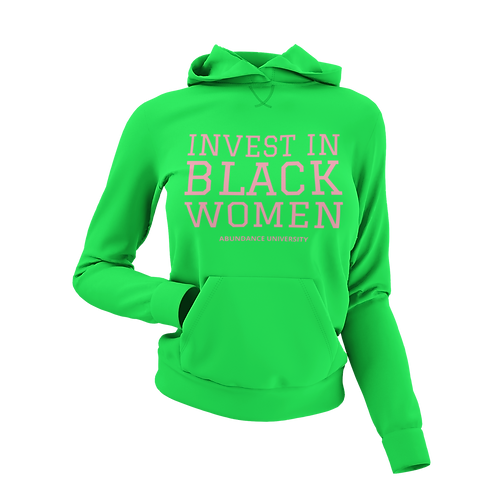 Invest In Black Women Unisex Hoodie (Green/Pink)