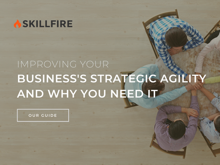 Improving Your Business's Strategic Agility and Why You Need It