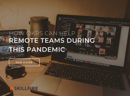 How OKRs Can Help Remote Teams During This Pandemic