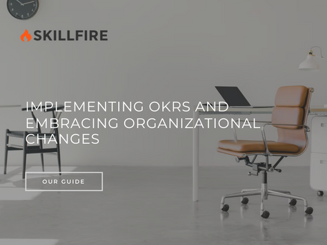Implementing OKRs and Embracing Organisational Changes