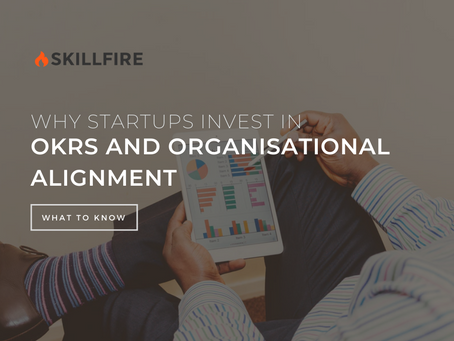 Why Startups Invest in OKRs and Organisational Alignment