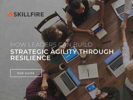 How Leaders Can Build Strategic Agility Through Resilience