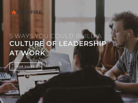 5 Ways You Could Build a Culture of Leadership at Work