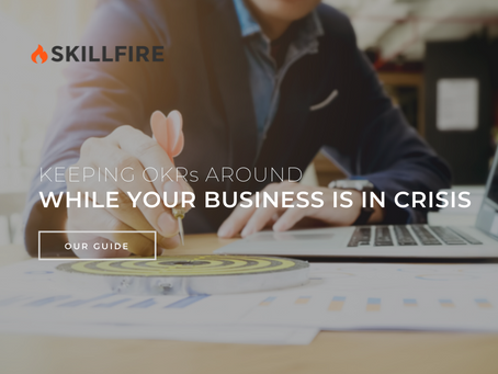 Keeping OKRs Around While Your Business Is in Crisis