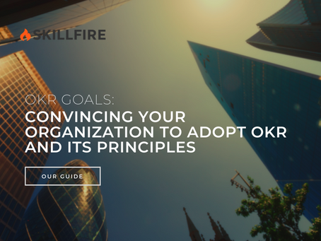 OKR Goals: Convincing Your Organization to Adopt OKR and Its Principles