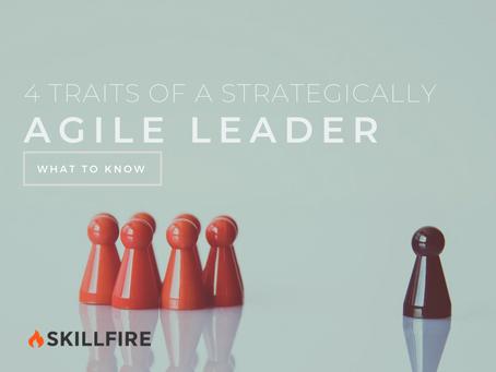 4 Traits of a Strategically Agile Leader