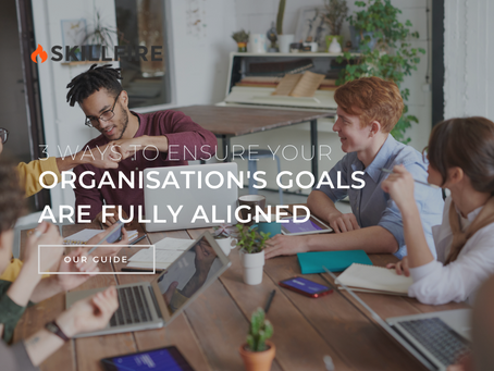 3 Ways to Ensure Your Organisation's Goals are Fully Aligned