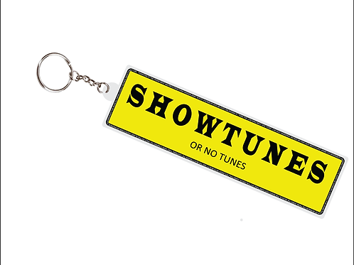 Showtunes or No Tunes Keychain
