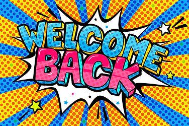 welcome back.jpg