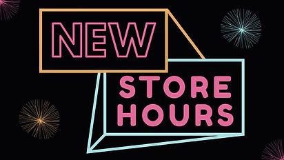 new store hours.jpg