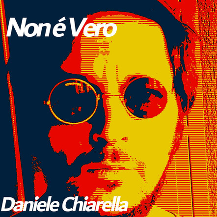 Daniele Chiarella / Non è vero